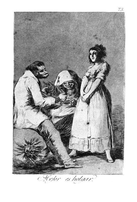 It is better to be idle - Francisco Goya