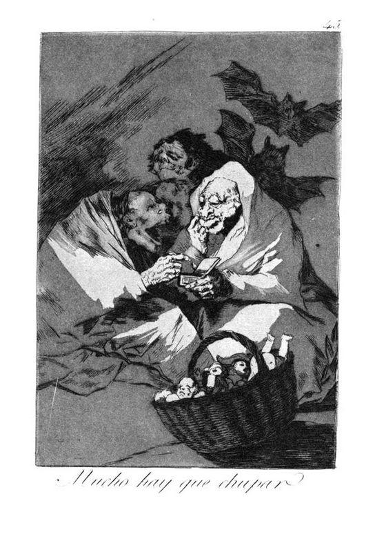 There is a lot to suck - Francisco Goya