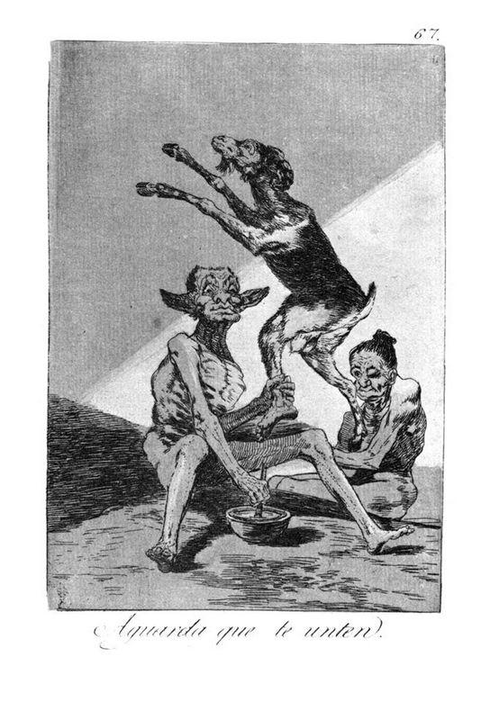 Wait till you have been anointed - Francisco Goya