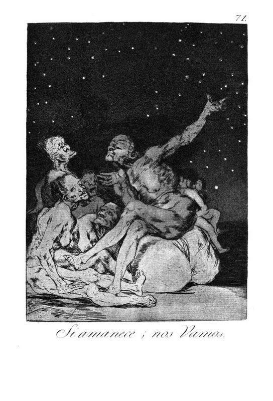When day breaks we will be off - Francisco Goya
